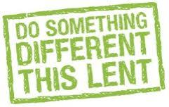 Do something different this Lent